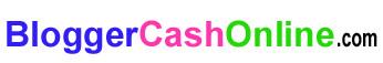 BloggerCashOnline.com